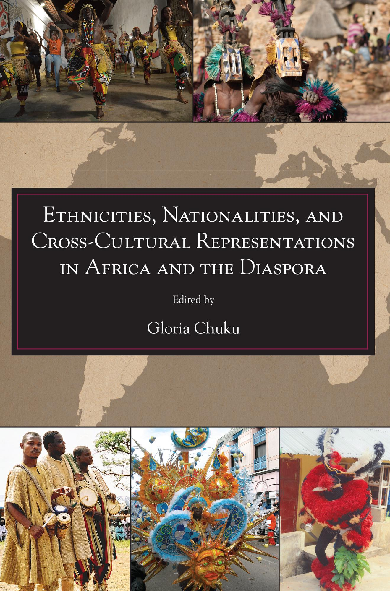 Ethnicities, Nationalities, and Cross-Cultural Representations in Africa and the Diaspora